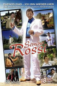 Cover Semino Rossi - Buenos dias - Ich bin wieder hier - Eine musikalische Reise durch Argentinien [DVD]